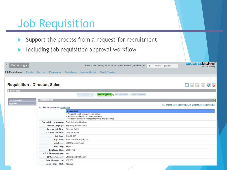 Job Requisition Support the process from a request for recruitment