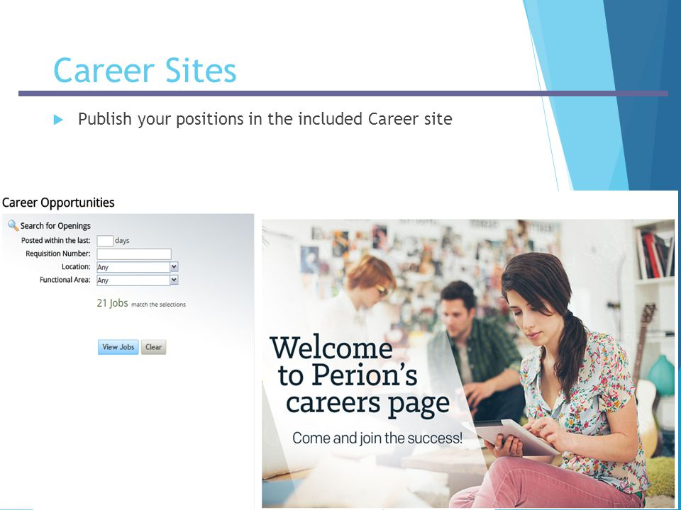 Career Sites Publish your positions in the included Career site