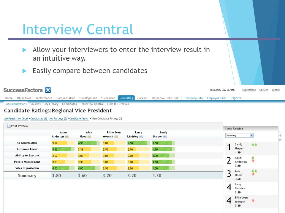Interview Central Allow your interviewers to enter the interview result in an intuitive way.