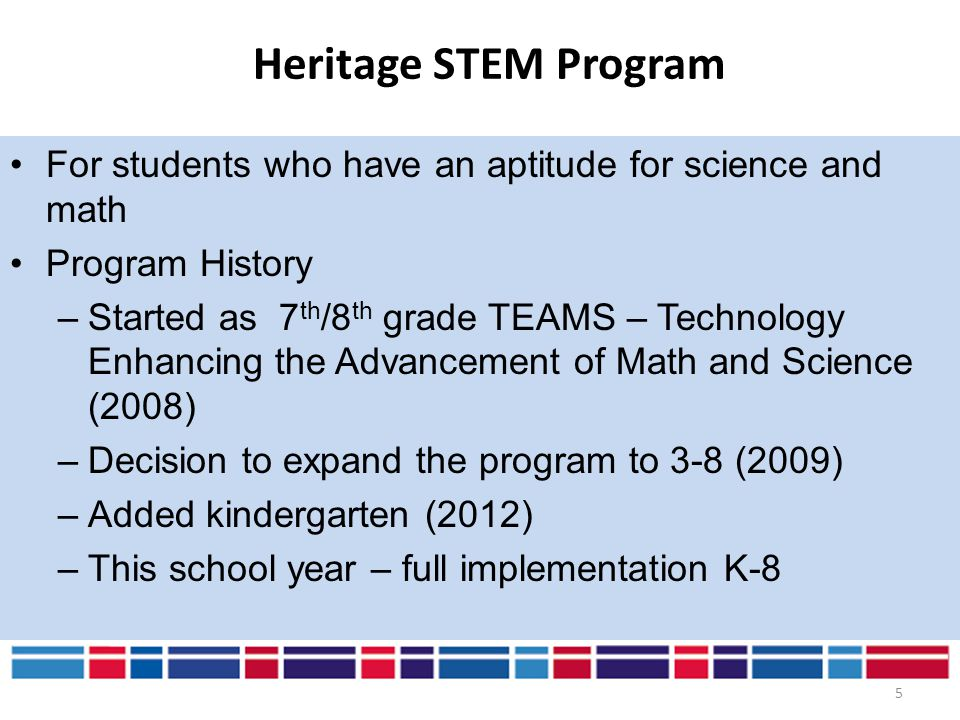 Heritage STEM Program For students who have an aptitude for science and math. Program History.