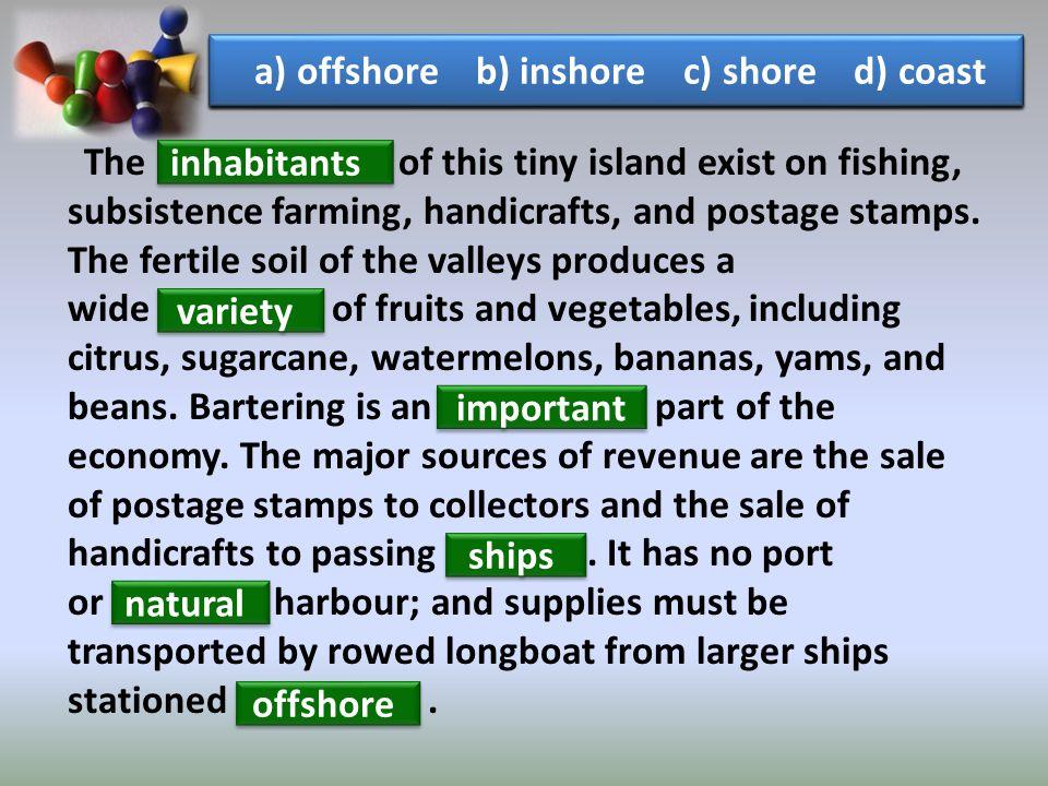 a) offshore b) inshore c) shore d) coast