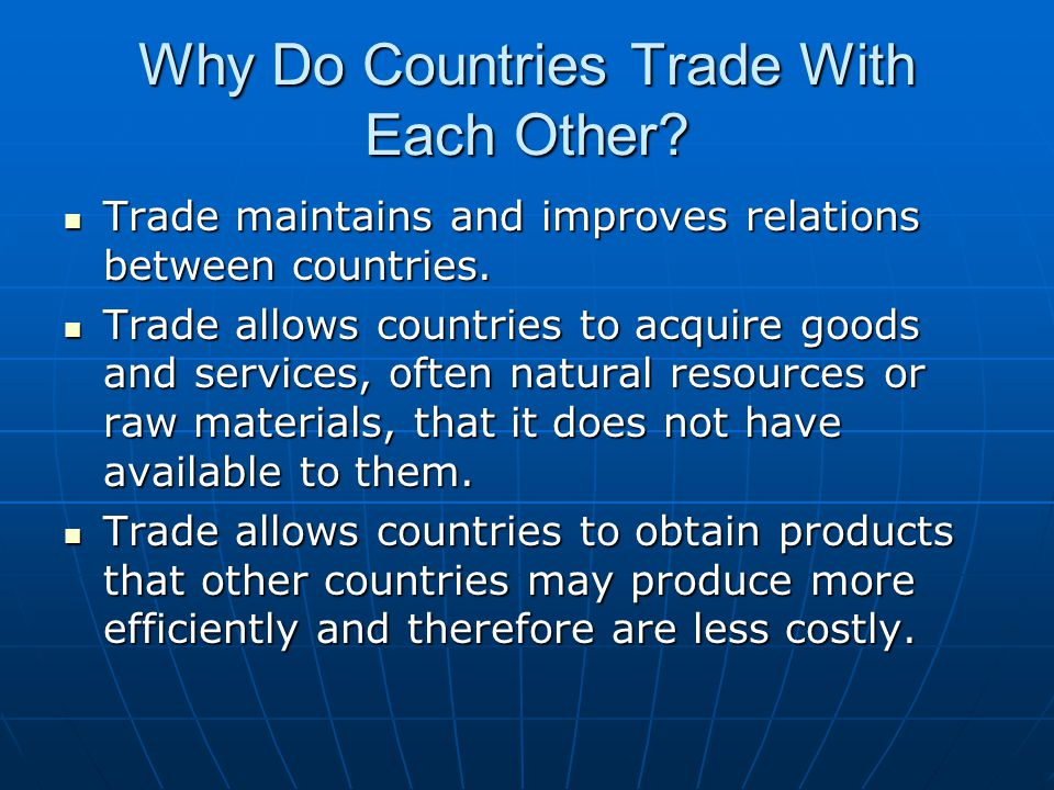 Why Do Countries Trade With Each Other