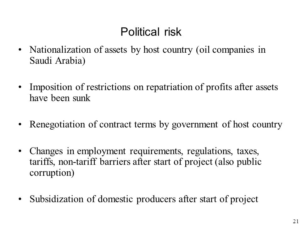 Political risk Nationalization of assets by host country (oil companies in Saudi Arabia)