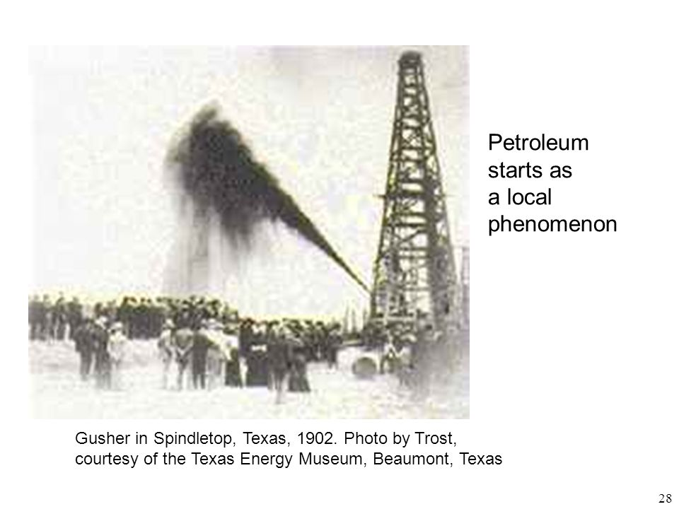 Petroleum starts as a local phenomenon