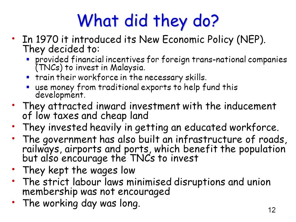 What did they do In 1970 it introduced its New Economic Policy (NEP). They decided to: