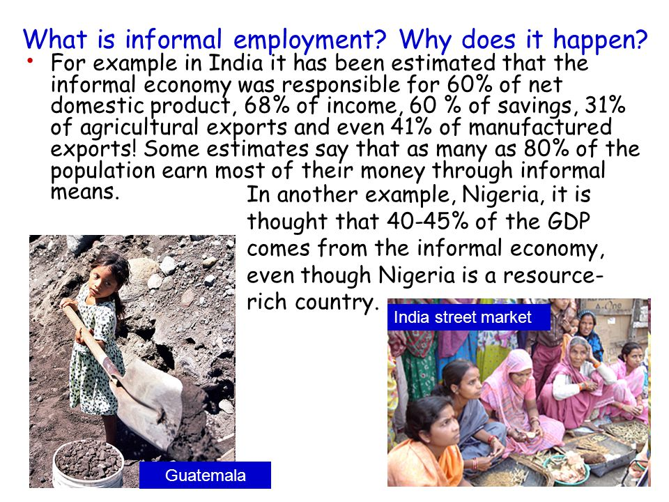 What is informal employment Why does it happen