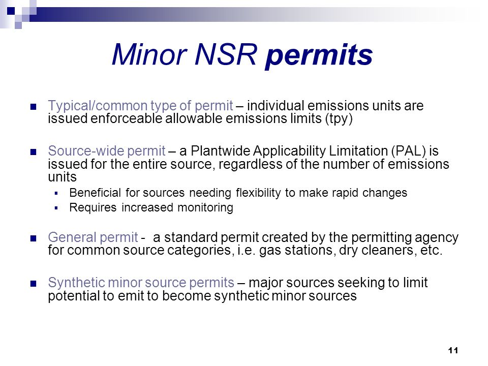 Minor NSR permits Typical/common type of permit – individual emissions units are issued enforceable allowable emissions limits (tpy)
