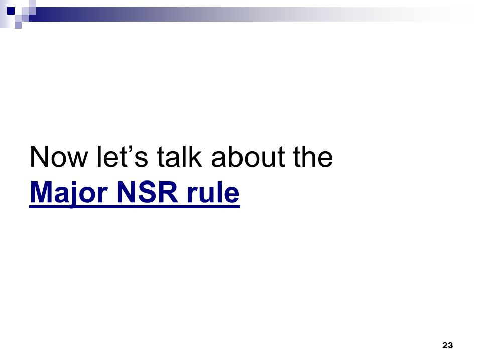 Now let's talk about the Major NSR rule
