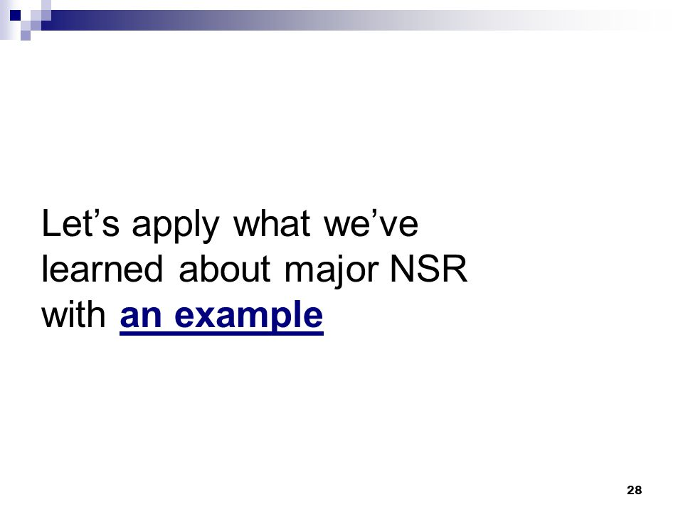 Let's apply what we've learned about major NSR with an example