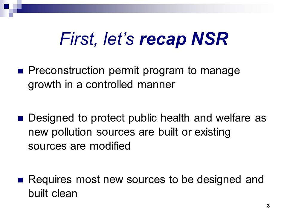 First, let's recap NSR Preconstruction permit program to manage growth in a controlled manner.