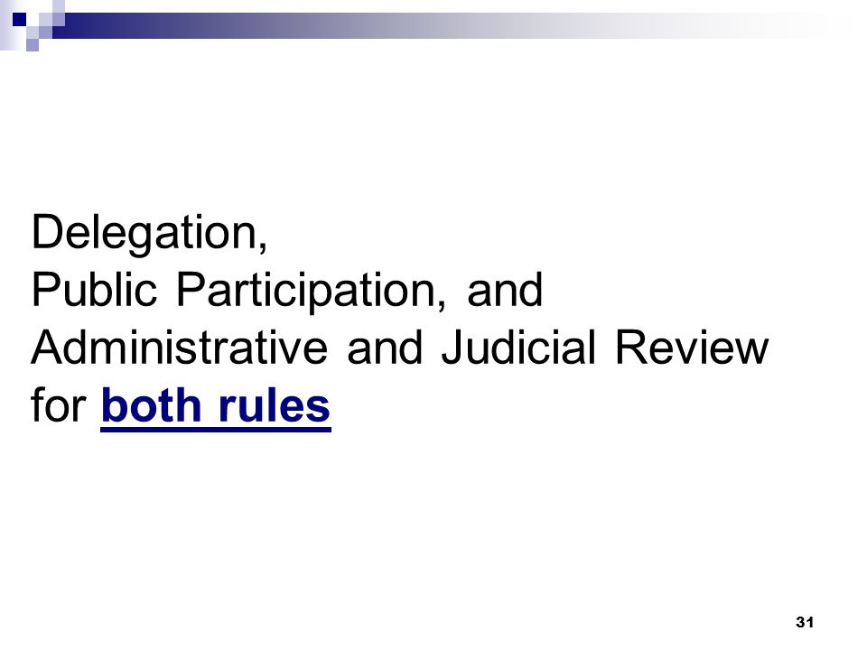 Delegation, Public Participation, and Administrative and Judicial Review for both rules