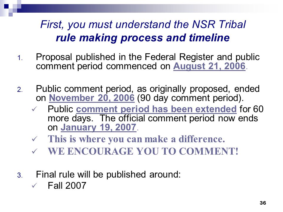 First, you must understand the NSR Tribal rule making process and timeline