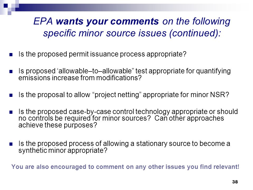 EPA wants your comments on the following specific minor source issues (continued):