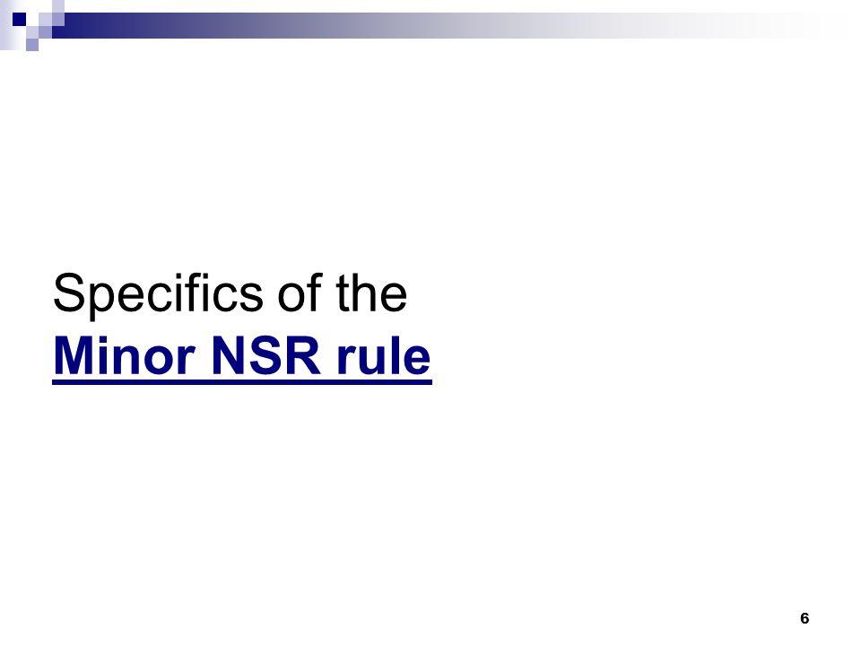 Specifics of the Minor NSR rule