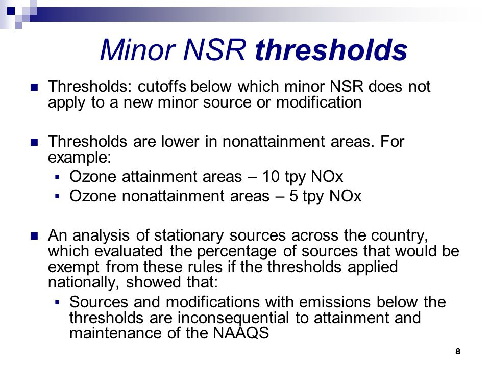 Minor NSR thresholds Thresholds: cutoffs below which minor NSR does not apply to a new minor source or modification.
