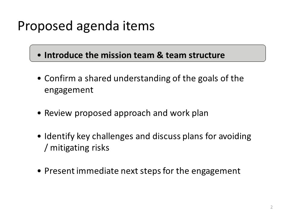 Proposed agenda items Introduce the mission team & team structure