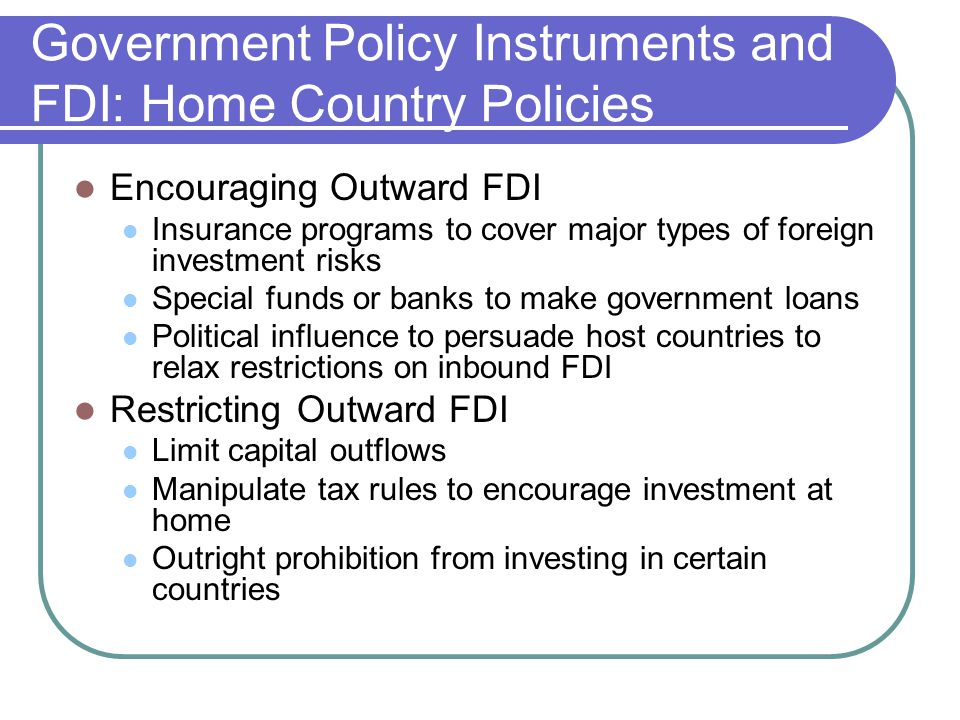 Government Policy Instruments and FDI: Home Country Policies