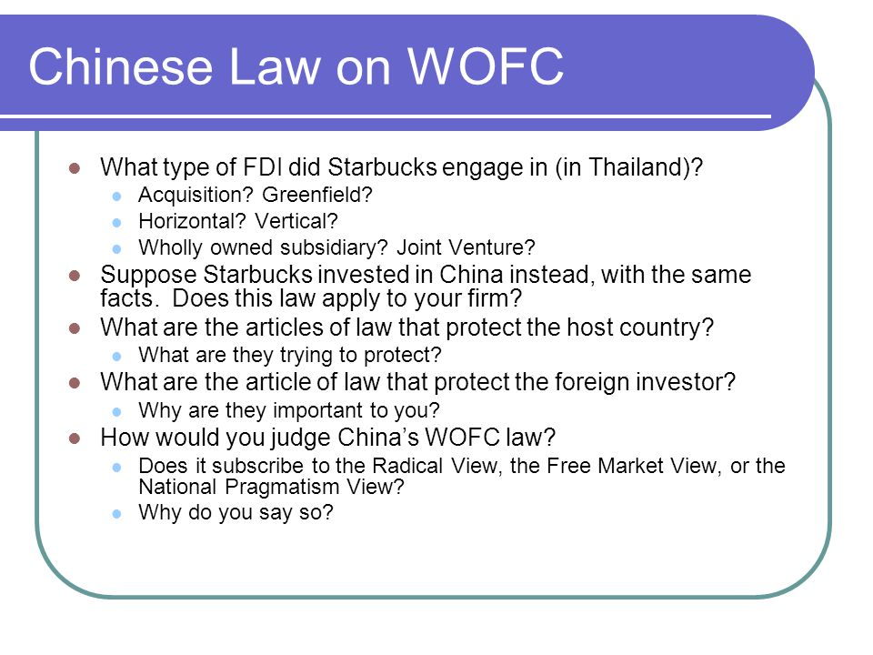 Chinese Law on WOFC What type of FDI did Starbucks engage in (in Thailand) Acquisition Greenfield