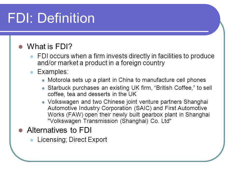 FDI: Definition What is FDI Alternatives to FDI