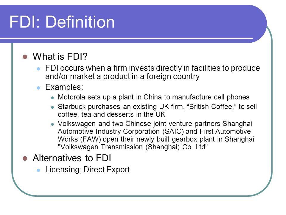 FDI: Definition What is FDI Alternatives to FDI