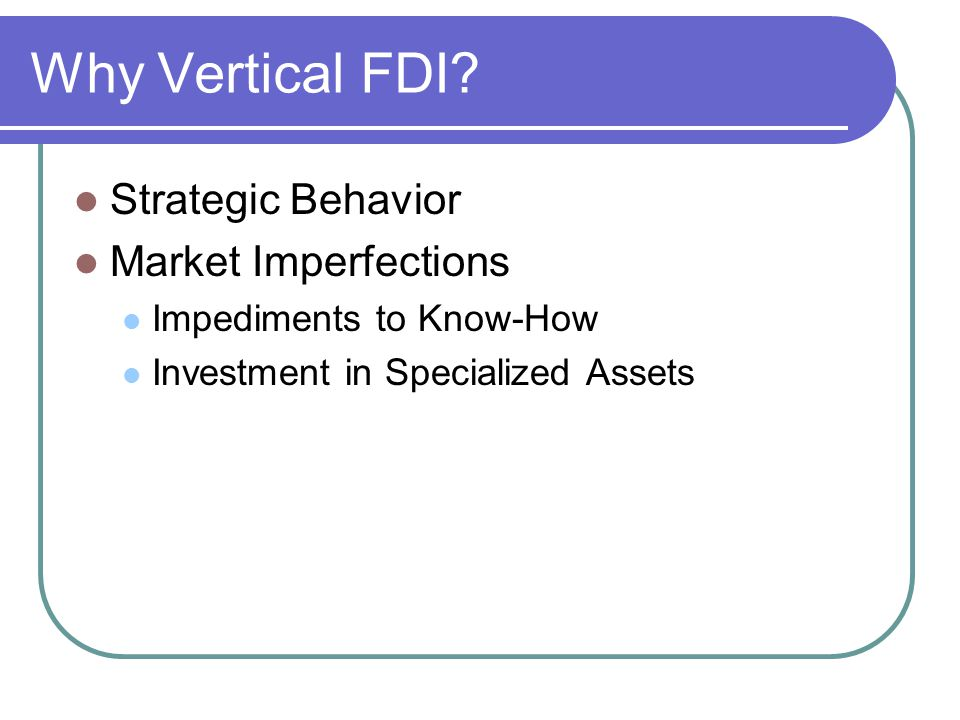 Why Vertical FDI Strategic Behavior Market Imperfections