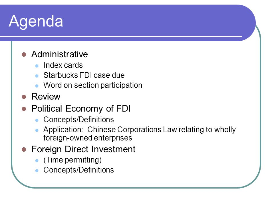 Agenda Administrative Review Political Economy of FDI
