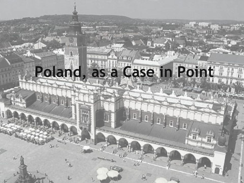 Poland, as a Case in Point