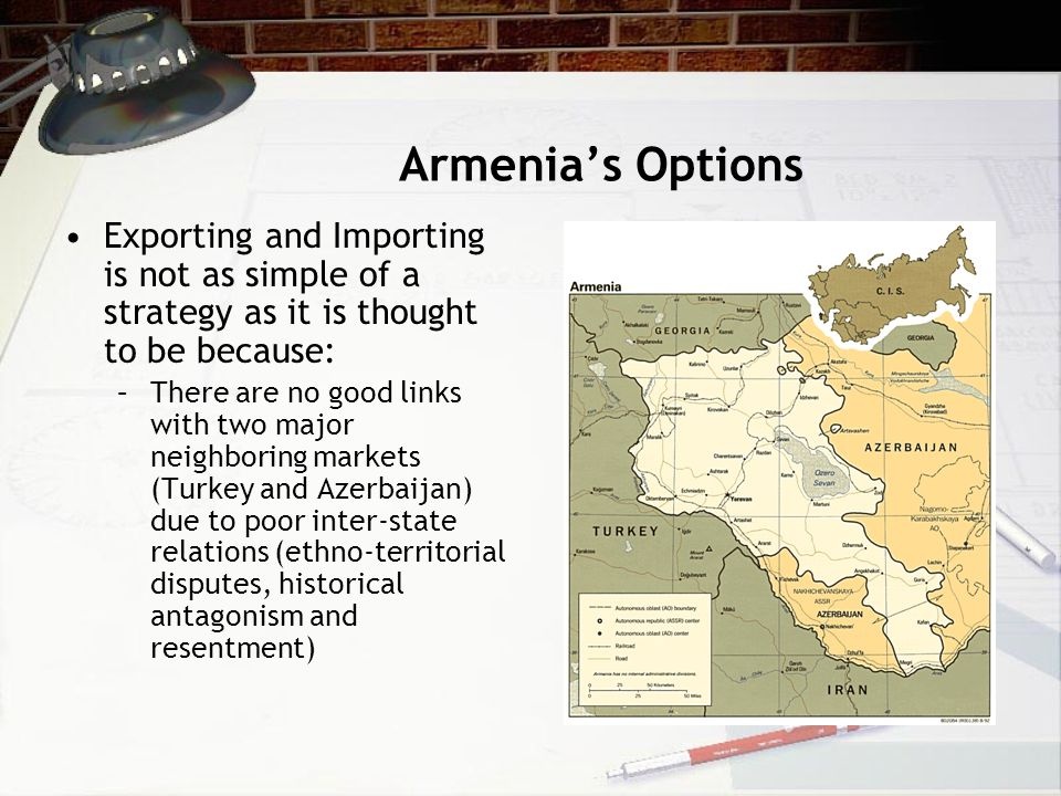 Armenia's Options Exporting and Importing is not as simple of a strategy as it is thought to be because: