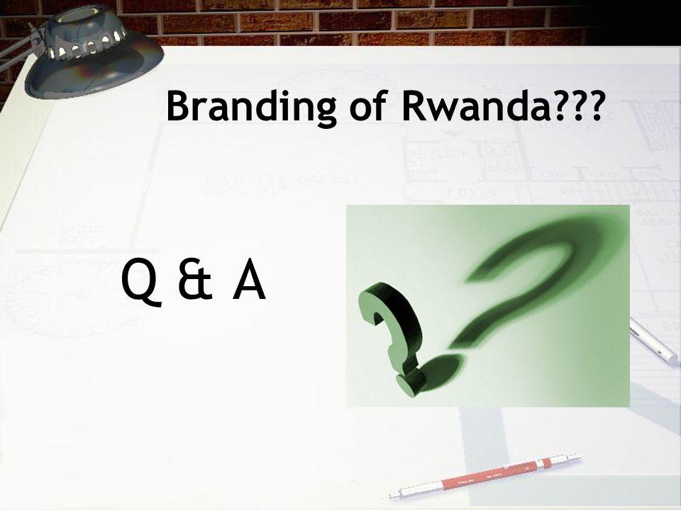 Branding of Rwanda Q & A