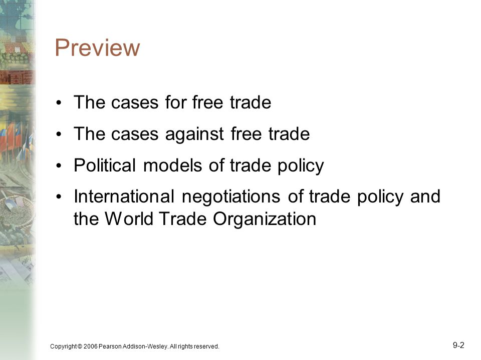 Preview The cases for free trade The cases against free trade