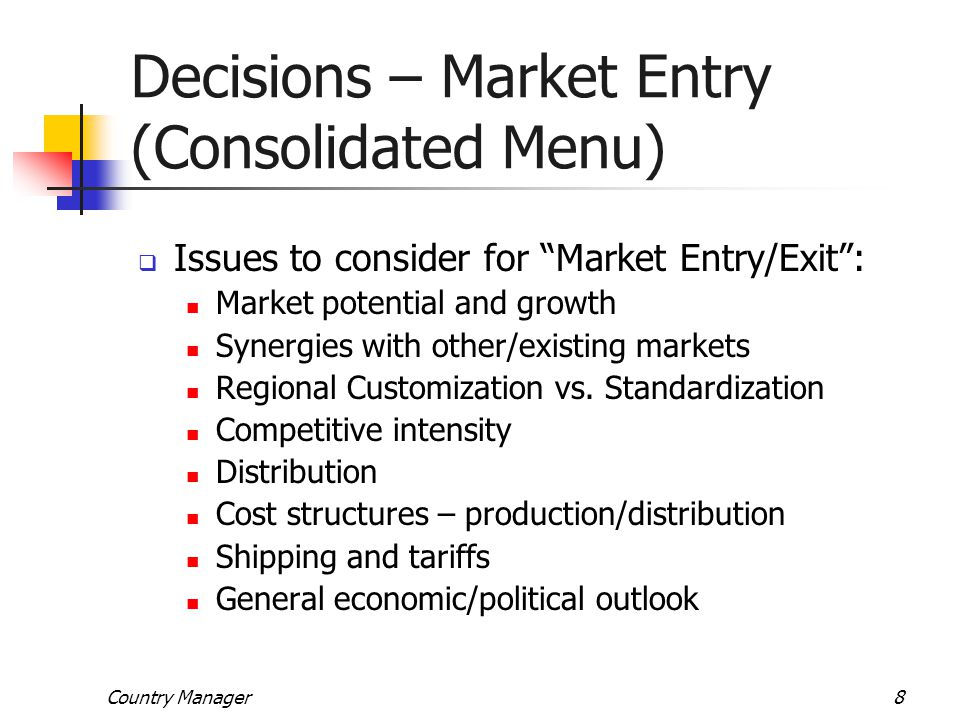Decisions – Market Entry (Consolidated Menu)