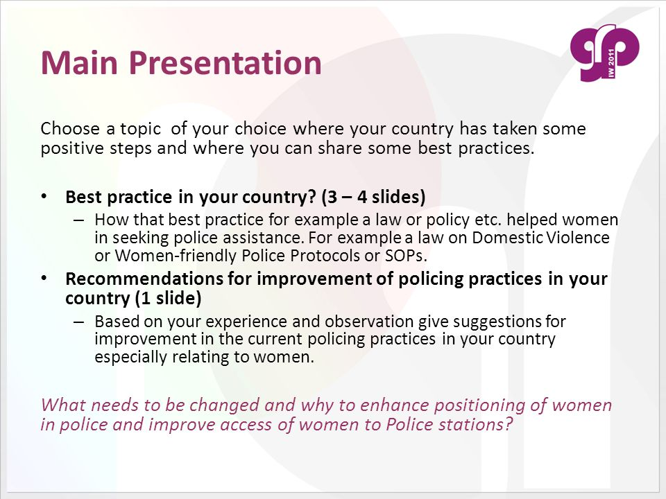 Main Presentation Choose a topic of your choice where your country has taken some positive steps and where you can share some best practices.