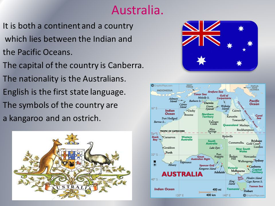 Australia. It is both a continent and a country
