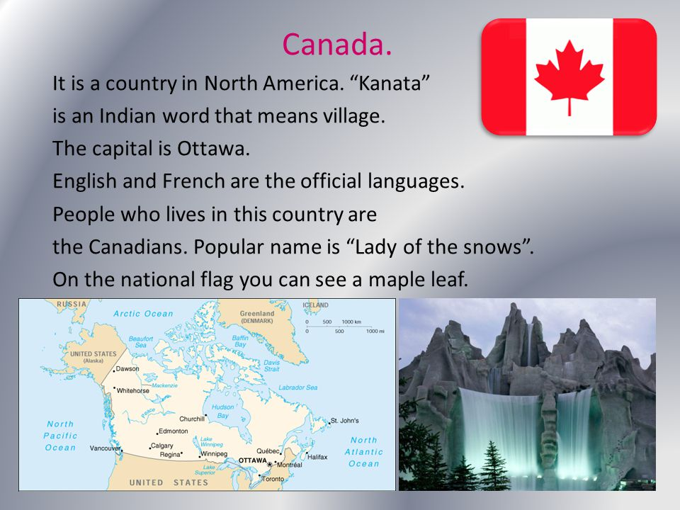 Canada. It is a country in North America. Kanata