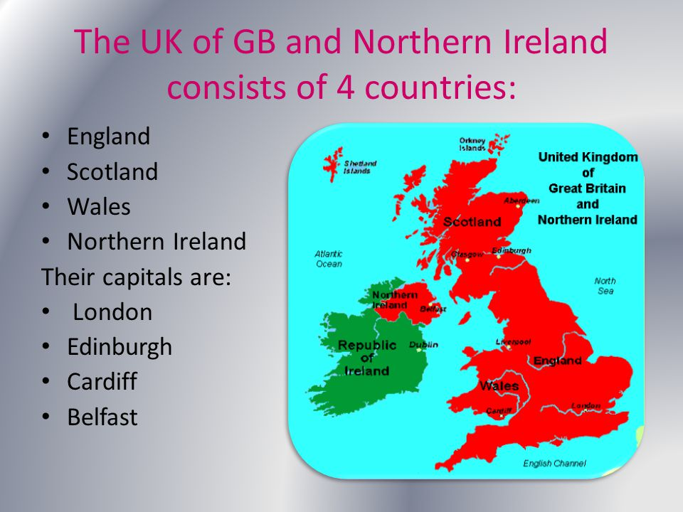 The UK of GB and Northern Ireland consists of 4 countries: