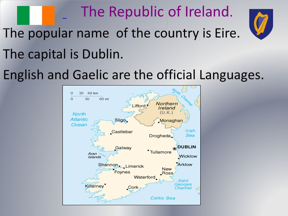The Republic of Ireland. The popular name of the country is Eire