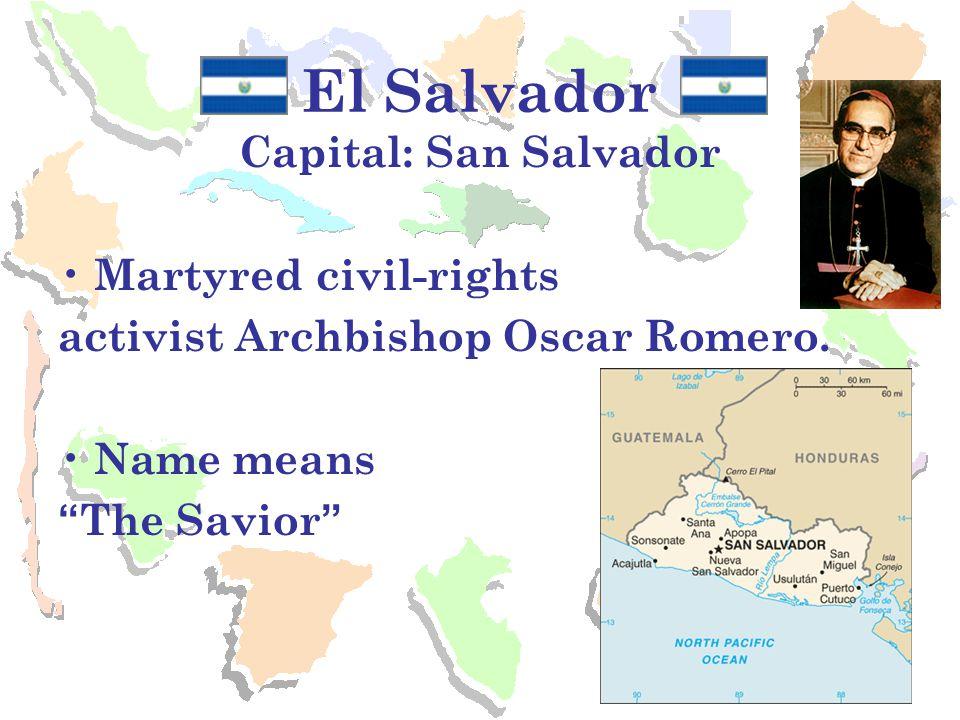 El Salvador Capital: San Salvador Martyred civil-rights