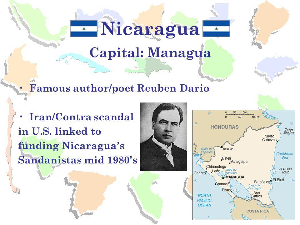 Nicaragua Capital: Managua Famous author/poet Reuben Dario