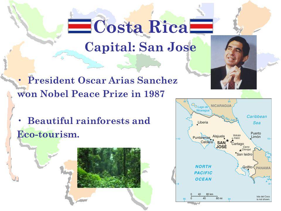 Costa Rica Capital: San Jose President Oscar Arias Sanchez