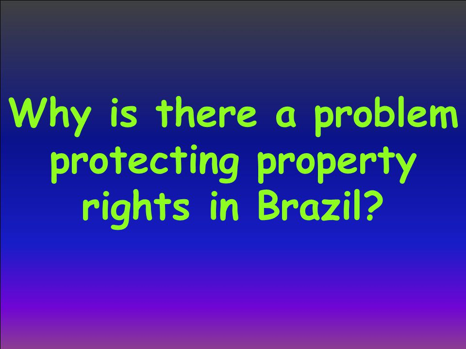 Why is there a problem protecting property rights in Brazil