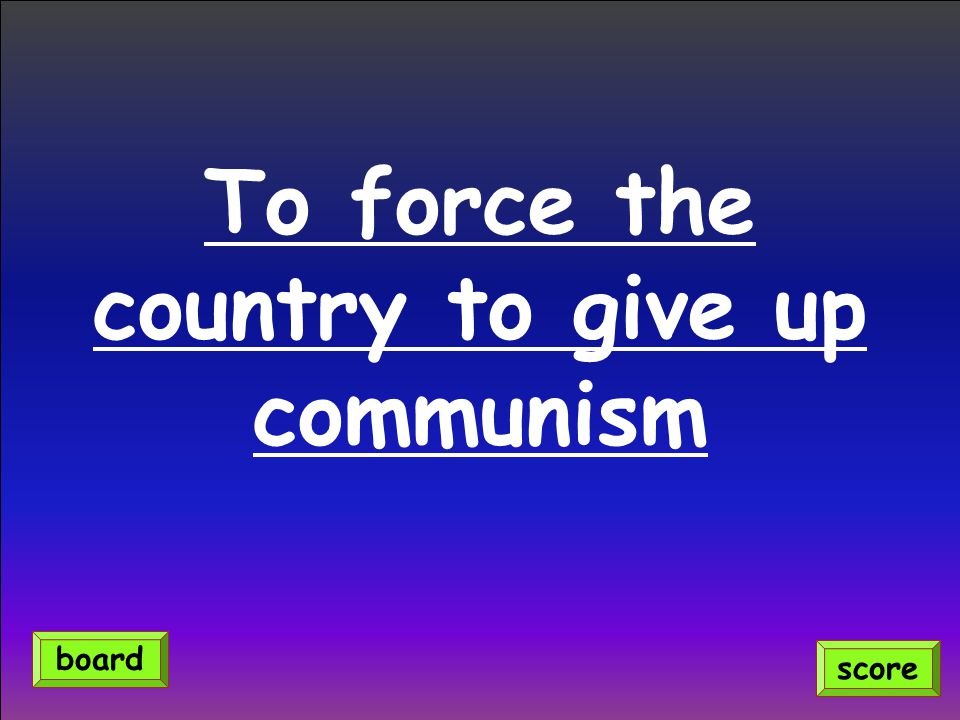 To force the country to give up communism