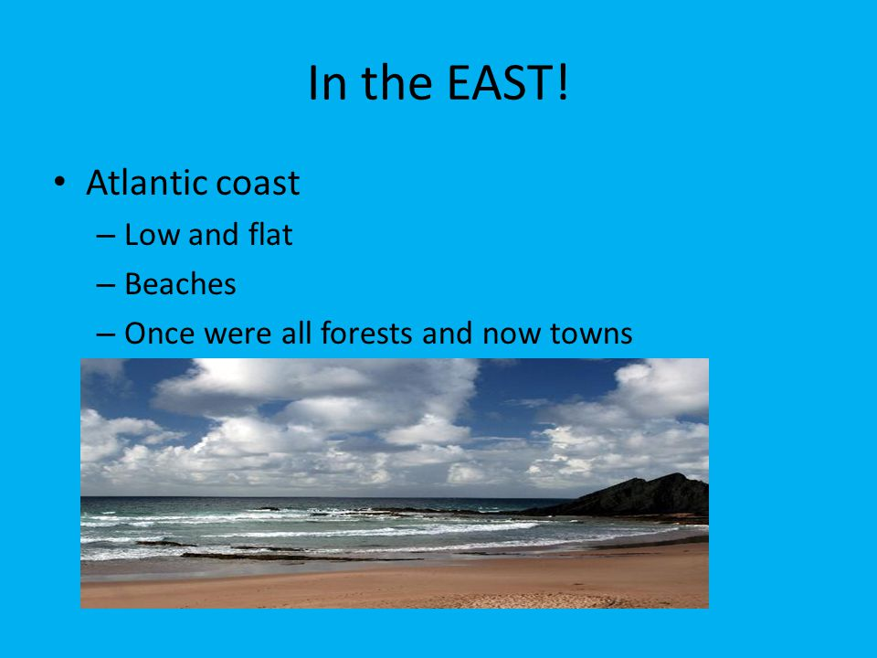 In the EAST! Atlantic coast Low and flat Beaches