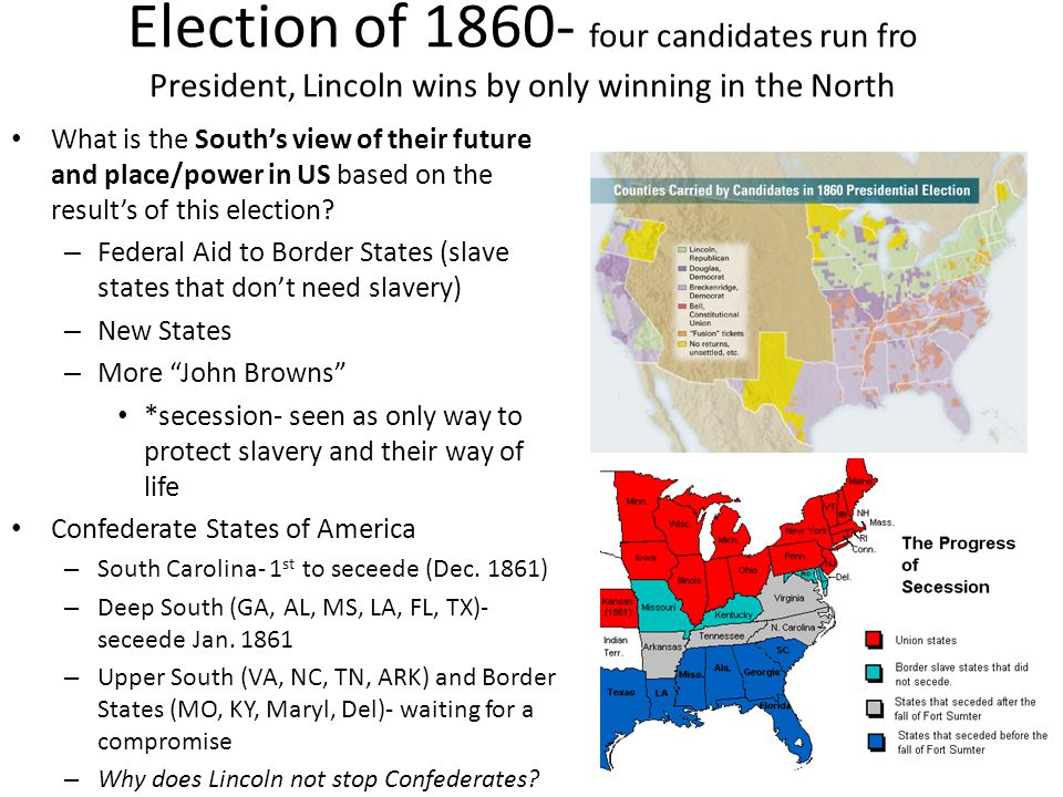 Election of 1860- four candidates run fro President, Lincoln wins by only winning in the North