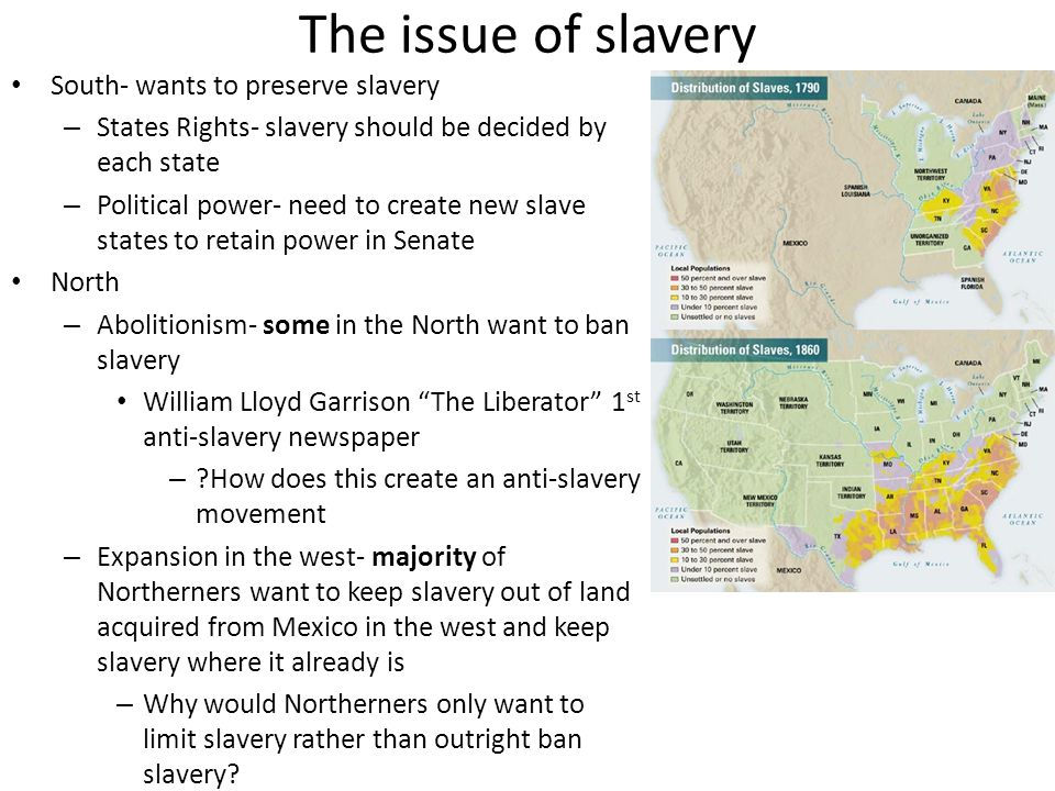 The issue of slavery South- wants to preserve slavery