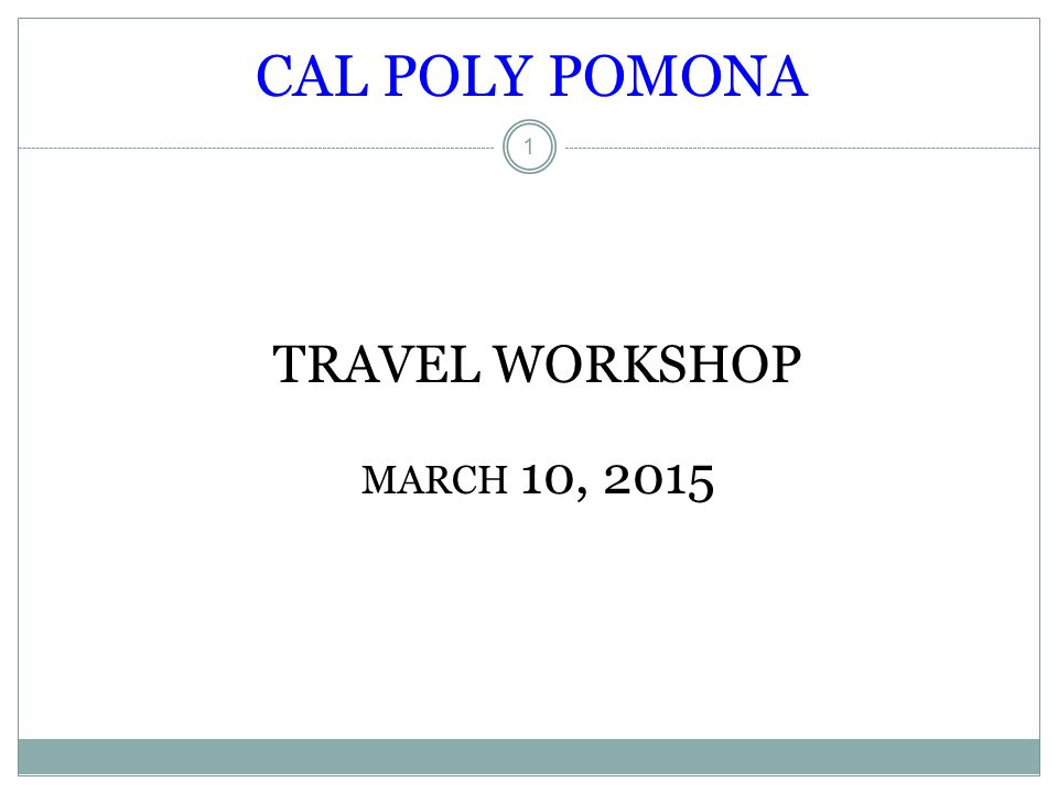 CAL POLY POMONA TRAVEL WORKSHOP MARCH 10, 2015