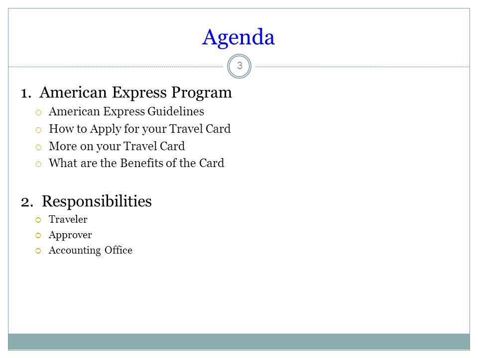 Agenda 1. American Express Program 2. Responsibilities