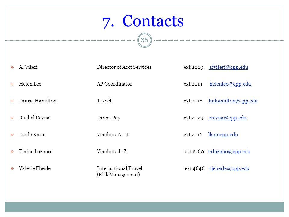 7. Contacts Al Viteri Director of Acct Services ext 2009 afviteri@cpp.edu. Helen Lee AP Coordinator ext 2014 helenlee@cpp.edu.