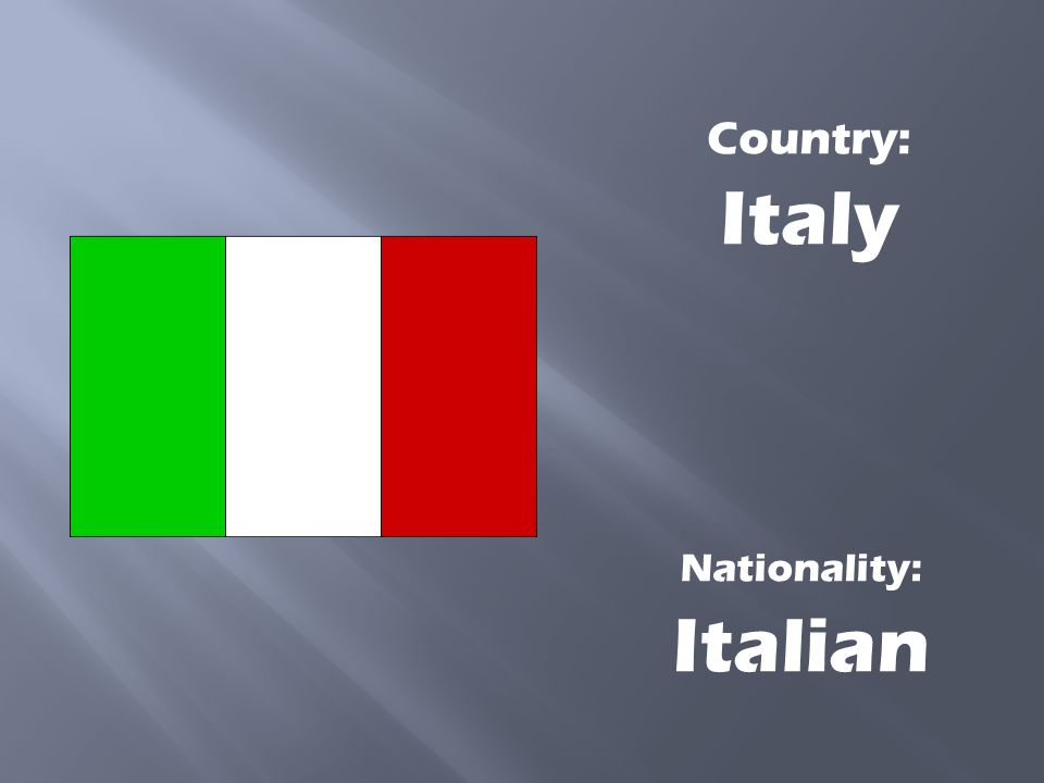 Country: Italy Nationality: Italian