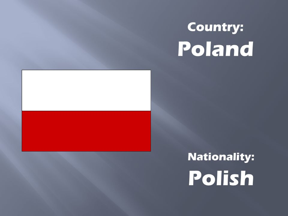 Country: Poland Nationality: Polish