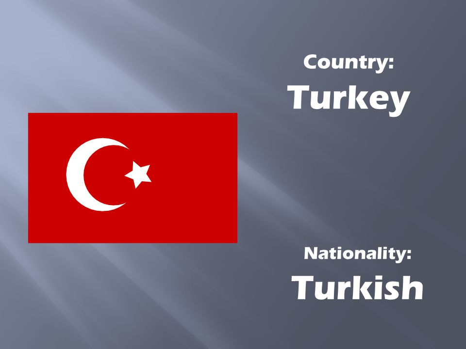 Country: Turkey Nationality: Turkish